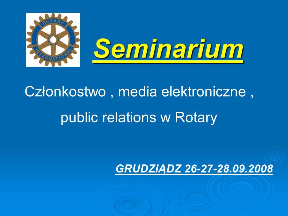 Seminarium Członkostwo, media elektroniczne, public relations w Rotary GRUDZIĄDZ 26-27-28.09.2008