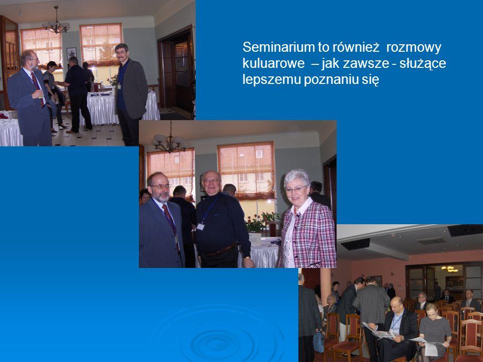 Seminarium to również rozmowy kuluarowe – jak zawsze - służące lepszemu poznaniu się