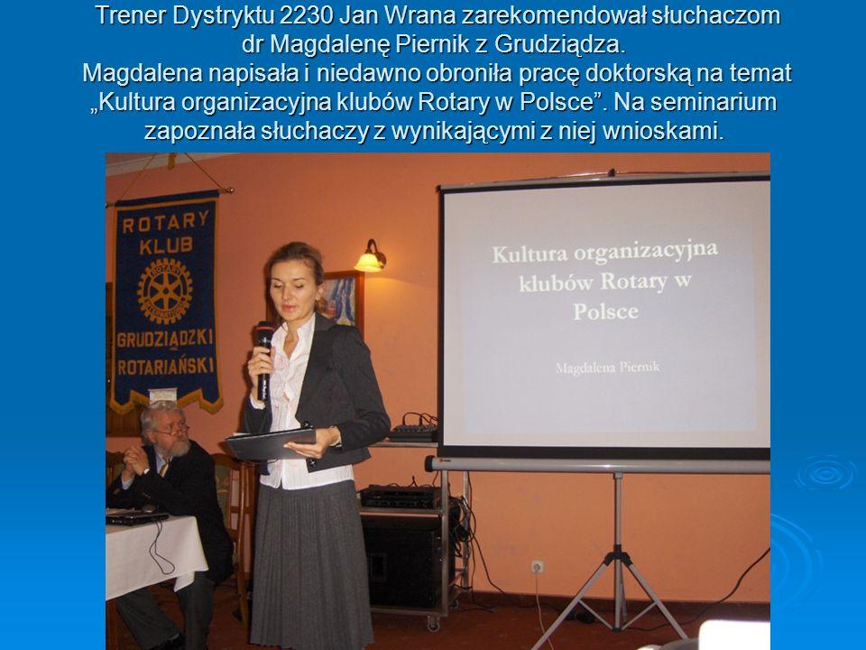 Trener Dystryktu 2230 Jan Wrana zarekomendował słuchaczom dr Magdalenę Piernik z Grudziądza. Magdalena napisała i niedawno obroniła pracę doktorską na