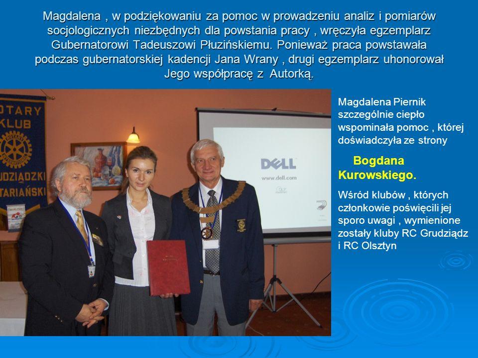 Magdalena, w podziękowaniu za pomoc w prowadzeniu analiz i pomiarów socjologicznych niezbędnych dla powstania pracy, wręczyła egzemplarz Gubernatorowi