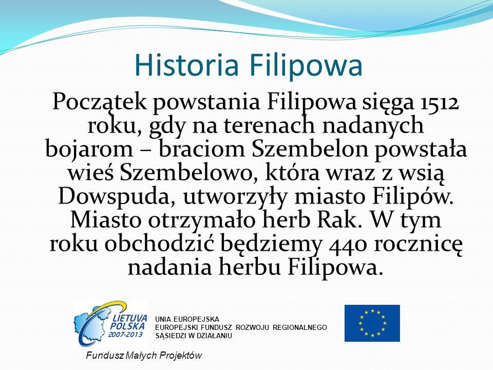 Historia Filipowa Początek powstania Filipowa sięga 1512 roku, gdy na terenach nadanych bojarom – braciom Szembelon powstała wieś Szembelowo, która wr