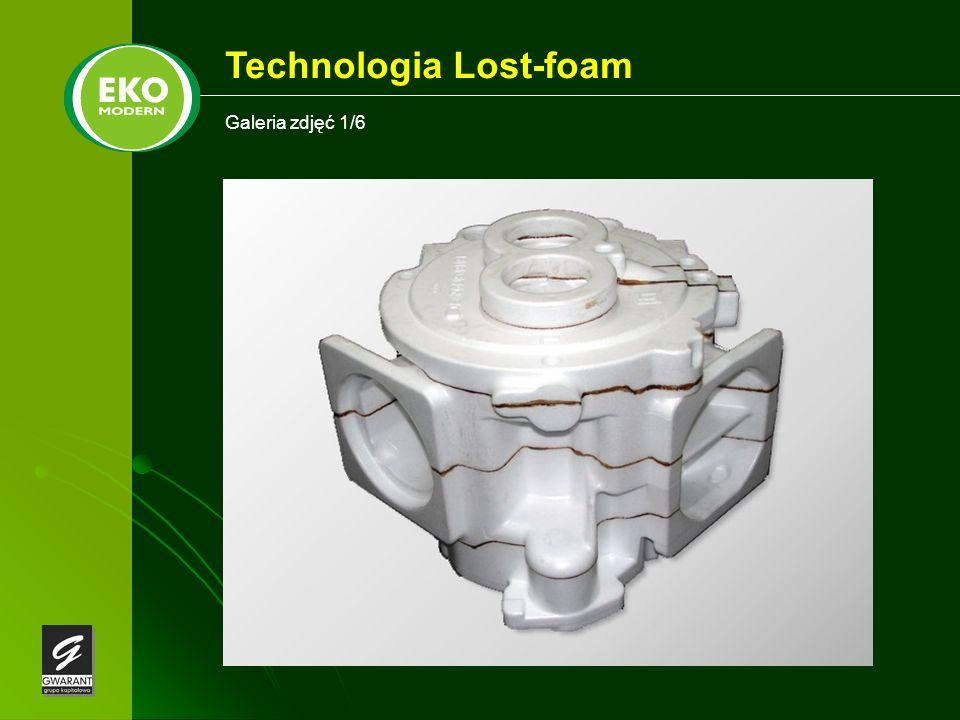 Galeria zdjęć 1/6 Technologia Lost-foam