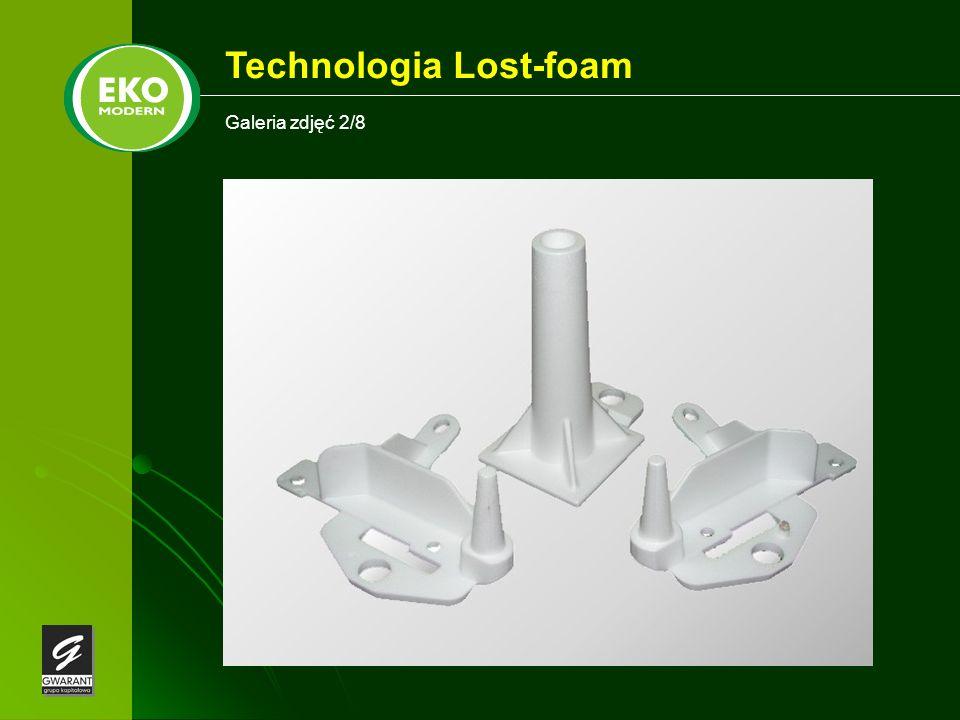 Galeria zdjęć 2/8 Technologia Lost-foam