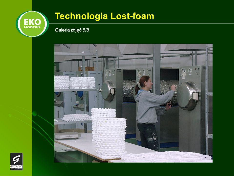 Galeria zdjęć 5/8 Technologia Lost-foam
