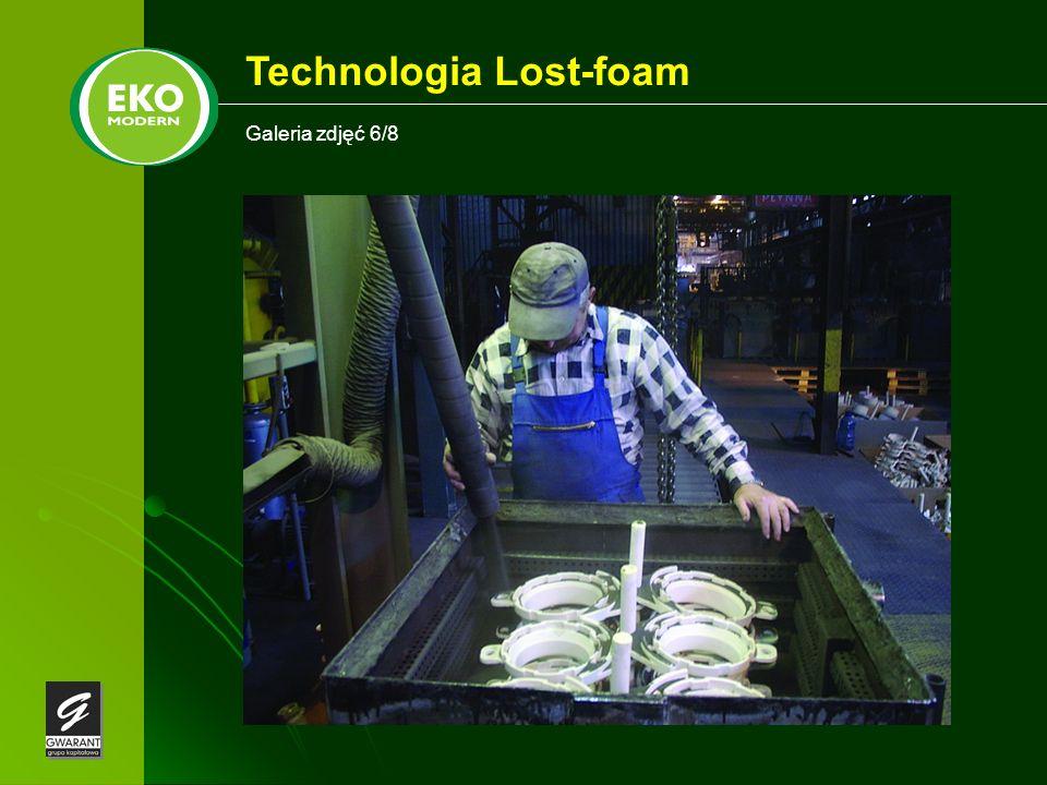 Galeria zdjęć 6/8 Technologia Lost-foam