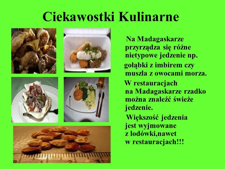 Ciekawostki Kulinarne Na Madagaskarze przyrządza się różne nietypowe jedzenie np. gołąbki z imbirem czy muszla z owocami morza. W restauracjach na Mad