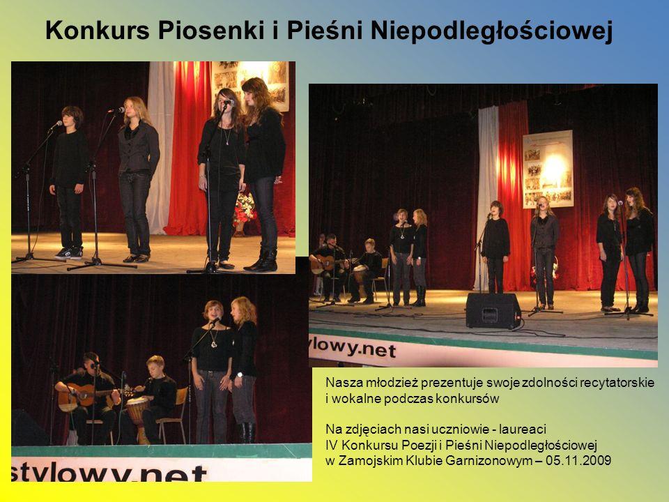 Konkurs Piosenki i Pieśni Niepodległościowej Nasza młodzież prezentuje swoje zdolności recytatorskie i wokalne podczas konkursów Na zdjęciach nasi ucz