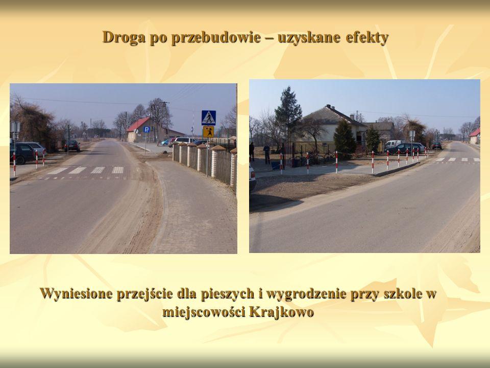 Droga po przebudowie – uzyskane efekty Wyniesione przejście dla pieszych i wygrodzenie przy szkole w miejscowości Krajkowo
