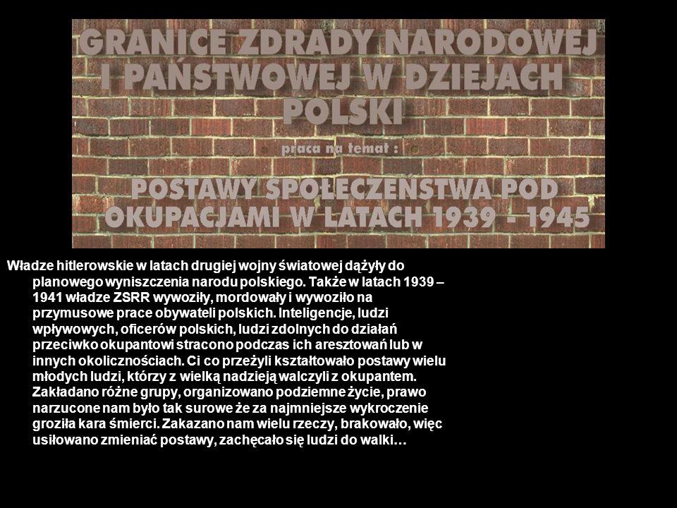 Władze hitlerowskie w latach drugiej wojny światowej dążyły do planowego wyniszczenia narodu polskiego. Także w latach 1939 – 1941 władze ZSRR wywoził