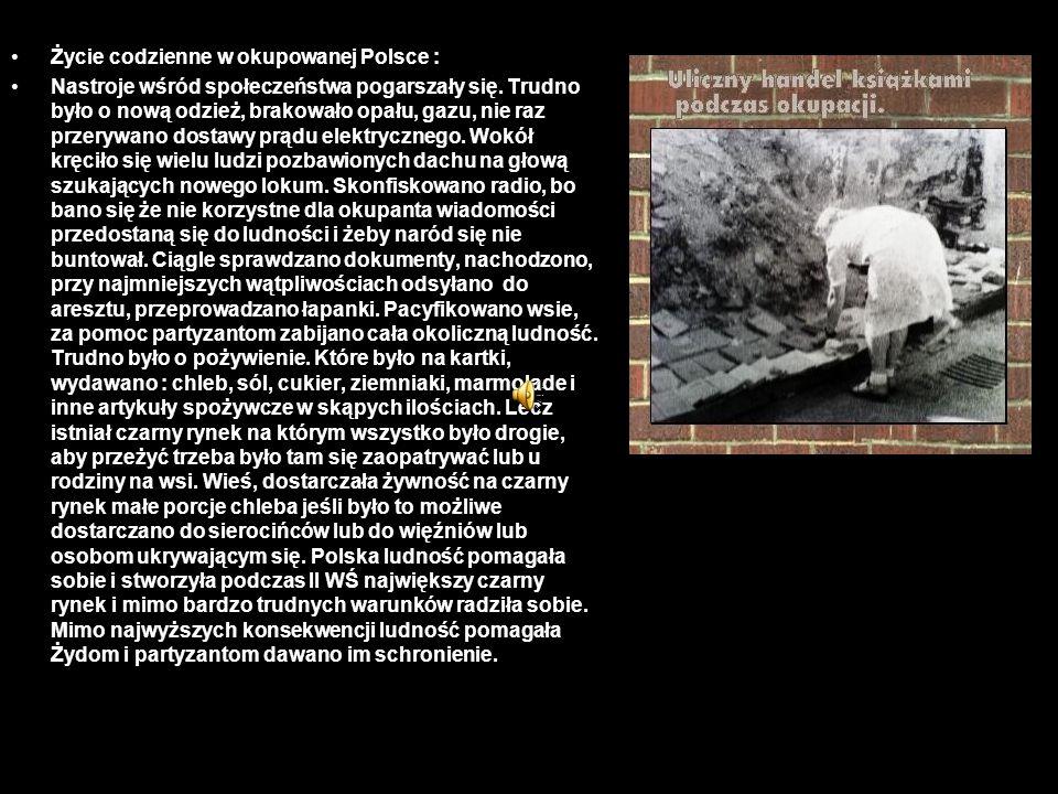 Życie codzienne w okupowanej Polsce : Nastroje wśród społeczeństwa pogarszały się. Trudno było o nową odzież, brakowało opału, gazu, nie raz przerywan