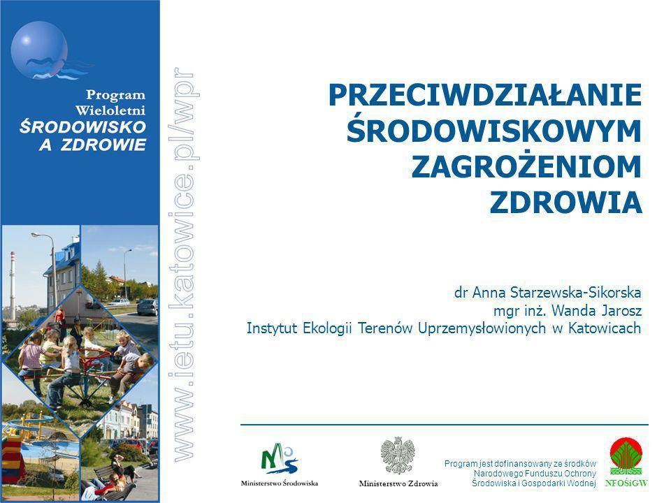 NFOŚiGW Ministerstwo Zdrowia Program jest dofinansowany ze środków Narodowego Funduszu Ochrony Środowiska i Gospodarki Wodnej dr Anna Starzewska-Sikor
