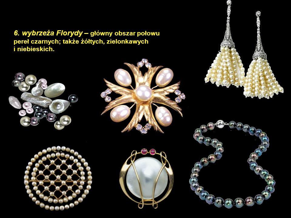 5. wybrzeża Haiti – perły okrągłe, duże o masie do 7100 granów białe i słabym