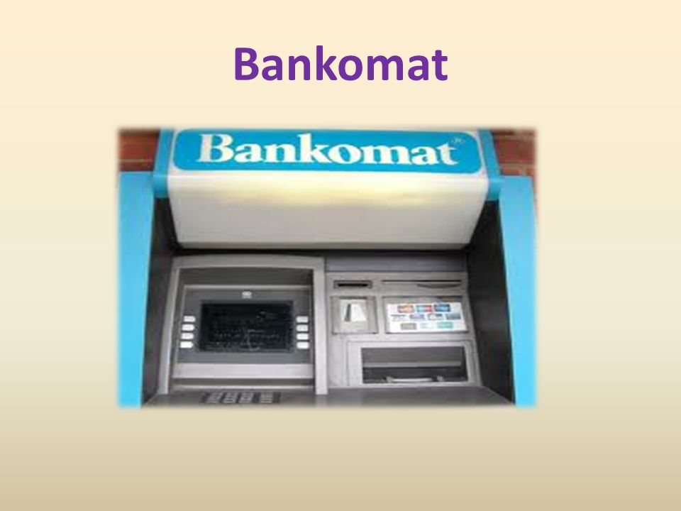 Bankomat – automatyczne urządzenie służące przede wszystkim do wypłaty gotówki za pomocą magnetycznej lub inteligentnej karty płatniczej.