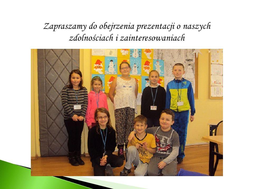 Zapraszamy do obejrzenia prezentacji o naszych zdolnościach i zainteresowaniach