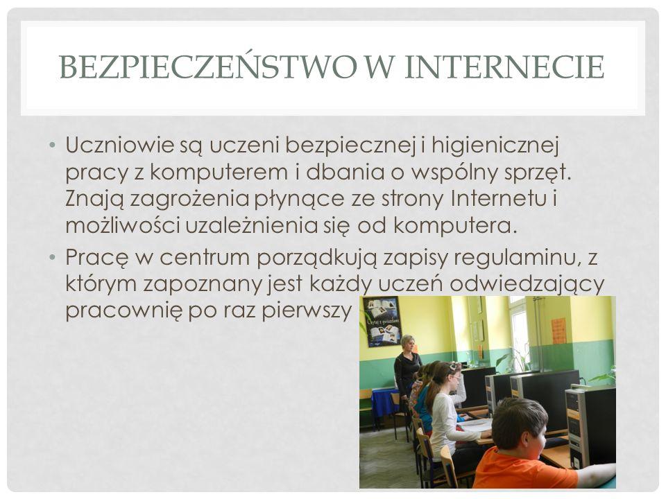 BEZPIECZEŃSTWO W INTERNECIE Uczniowie są uczeni bezpiecznej i higienicznej pracy z komputerem i dbania o wspólny sprzęt. Znają zagrożenia płynące ze s