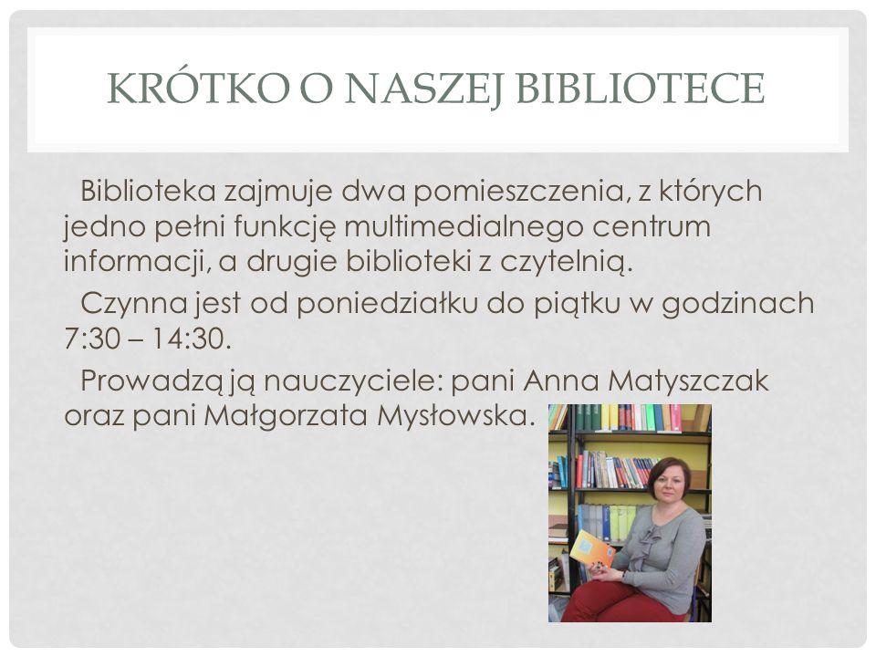 KRÓTKO O NASZEJ BIBLIOTECE Biblioteka zajmuje dwa pomieszczenia, z których jedno pełni funkcję multimedialnego centrum informacji, a drugie biblioteki