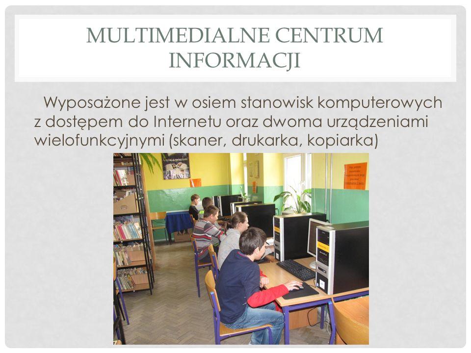 MULTIMEDIALNE CENTRUM INFORMACJI Wyposażone jest w osiem stanowisk komputerowych z dostępem do Internetu oraz dwoma urządzeniami wielofunkcyjnymi (ska