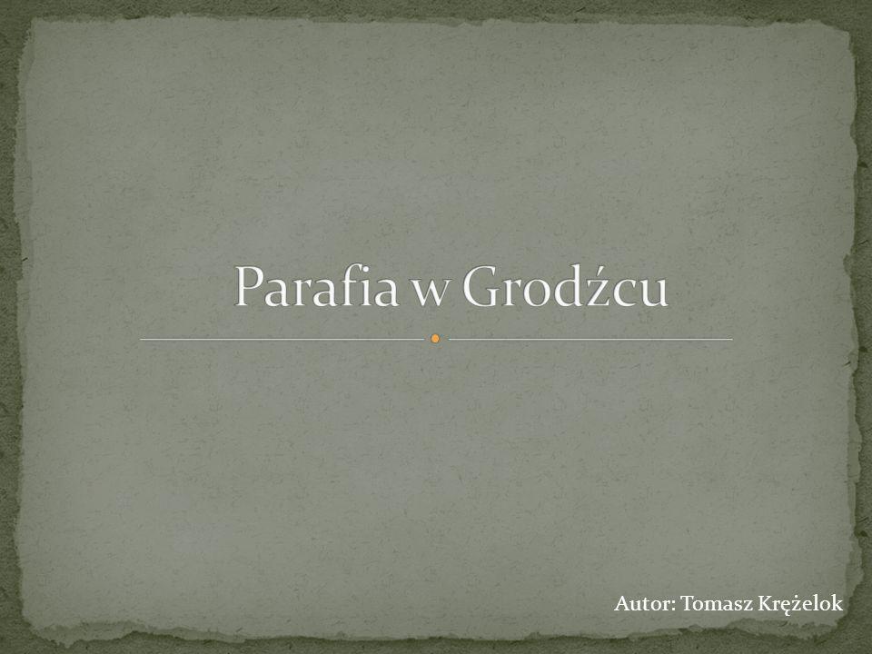 Pierwsza wzmianka o istnieniu kościoła i parafii w Grodźcu pochodzi z 1447 r.