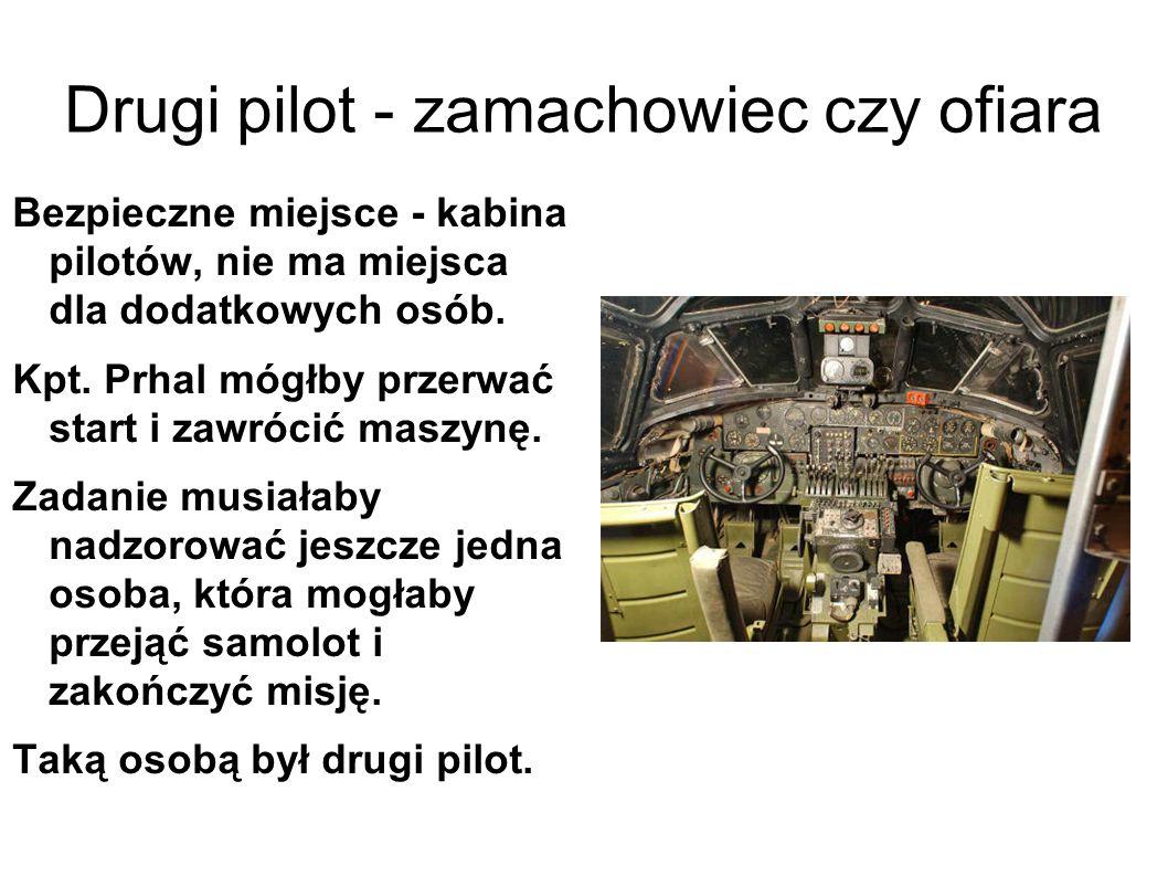 Drugi pilot - zamachowiec czy ofiara Bezpieczne miejsce - kabina pilotów, nie ma miejsca dla dodatkowych osób.