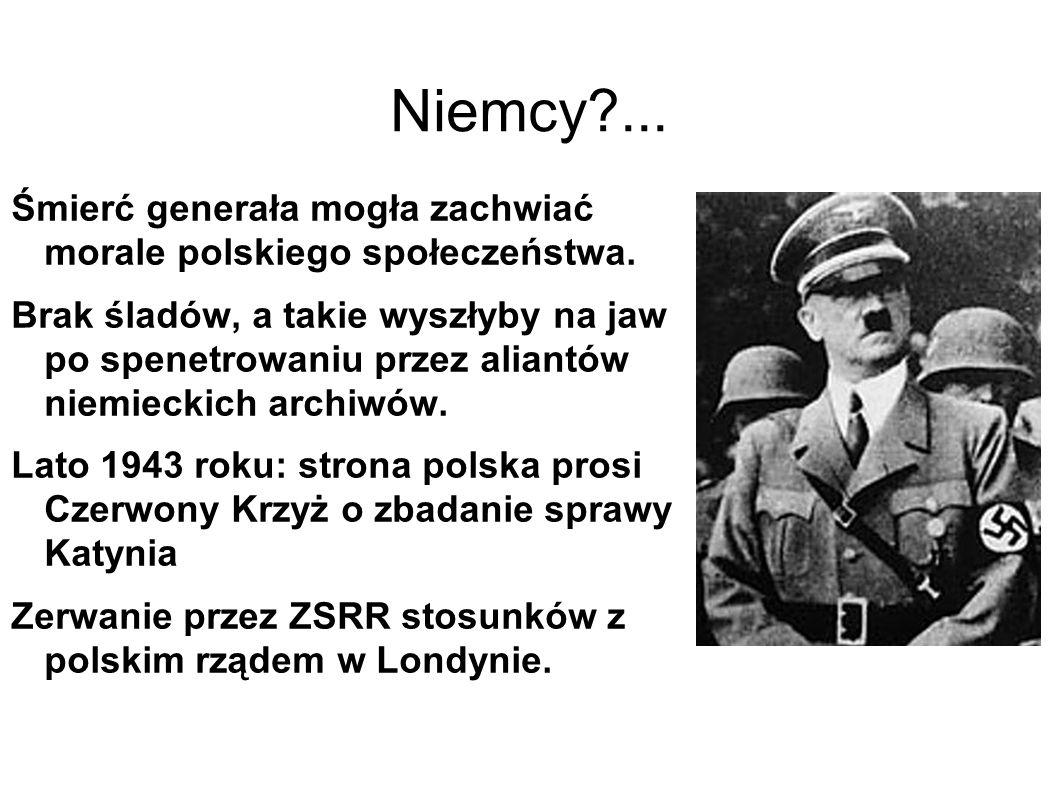 Niemcy?...Śmierć generała mogła zachwiać morale polskiego społeczeństwa.