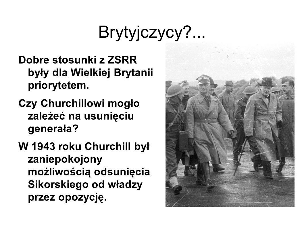 Brytyjczycy?...Dobre stosunki z ZSRR były dla Wielkiej Brytanii priorytetem.