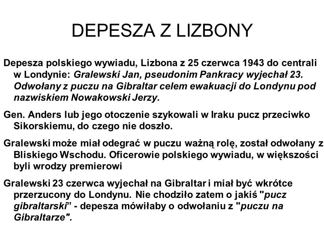 DEPESZA Z LIZBONY Depesza polskiego wywiadu, Lizbona z 25 czerwca 1943 do centrali w Londynie: Gralewski Jan, pseudonim Pankracy wyjechał 23.