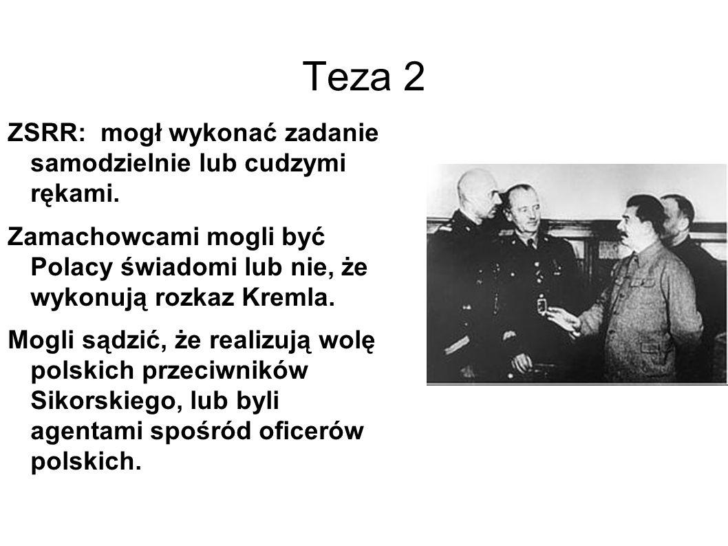 Teza 2 ZSRR: mogł wykonać zadanie samodzielnie lub cudzymi rękami.