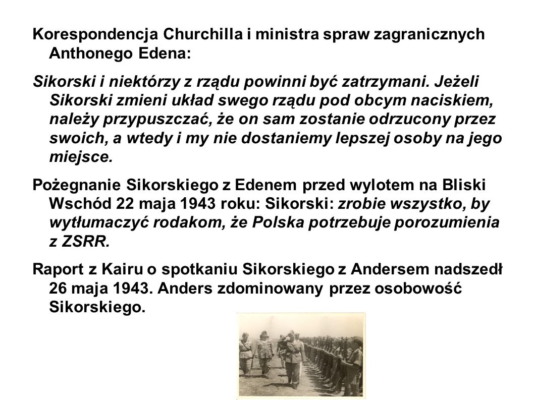 Korespondencja Churchilla i ministra spraw zagranicznych Anthonego Edena: Sikorski i niektórzy z rządu powinni być zatrzymani.