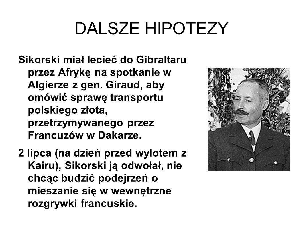 DALSZE HIPOTEZY Sikorski miał lecieć do Gibraltaru przez Afrykę na spotkanie w Algierze z gen.