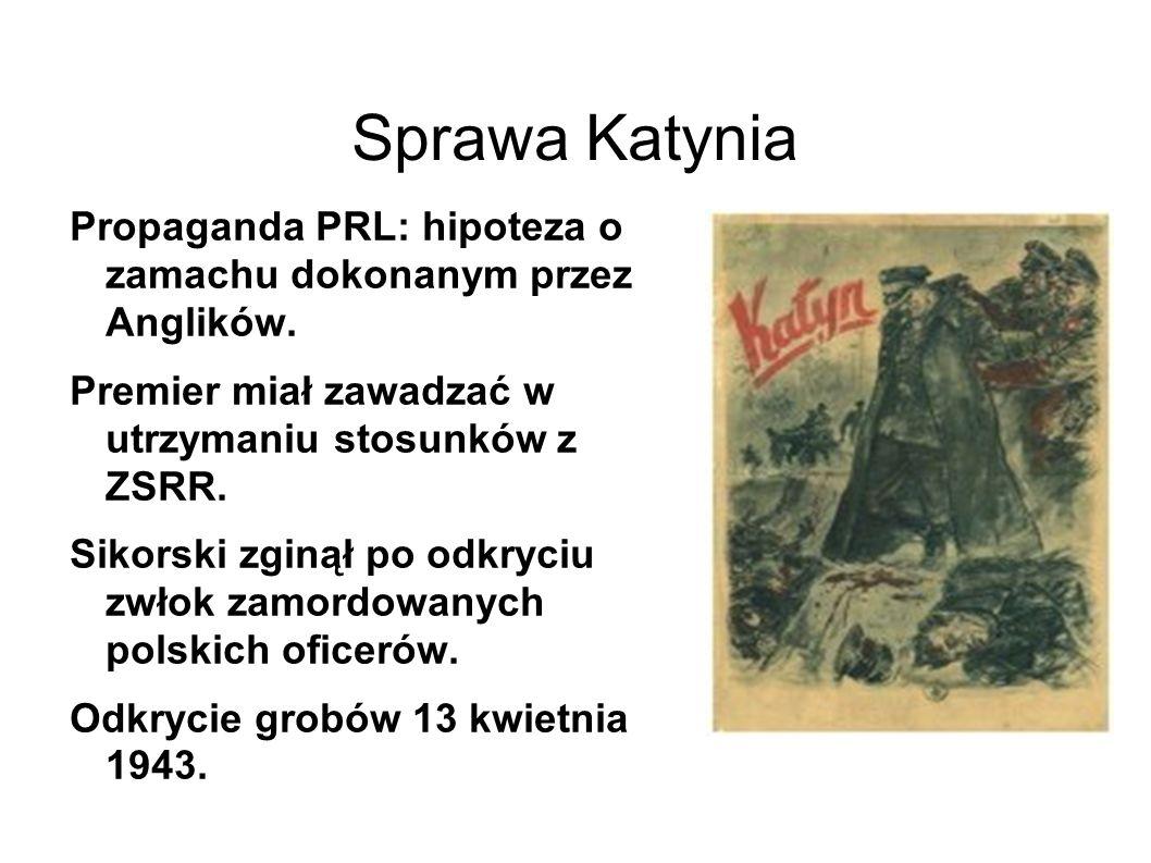 Sprawa Katynia Propaganda PRL: hipoteza o zamachu dokonanym przez Anglików.