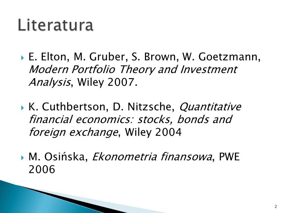 E. Elton, M. Gruber, S. Brown, W. Goetzmann, Modern Portfolio Theory and Investment Analysis, Wiley 2007. K. Cuthbertson, D. Nitzsche, Quantitative fi