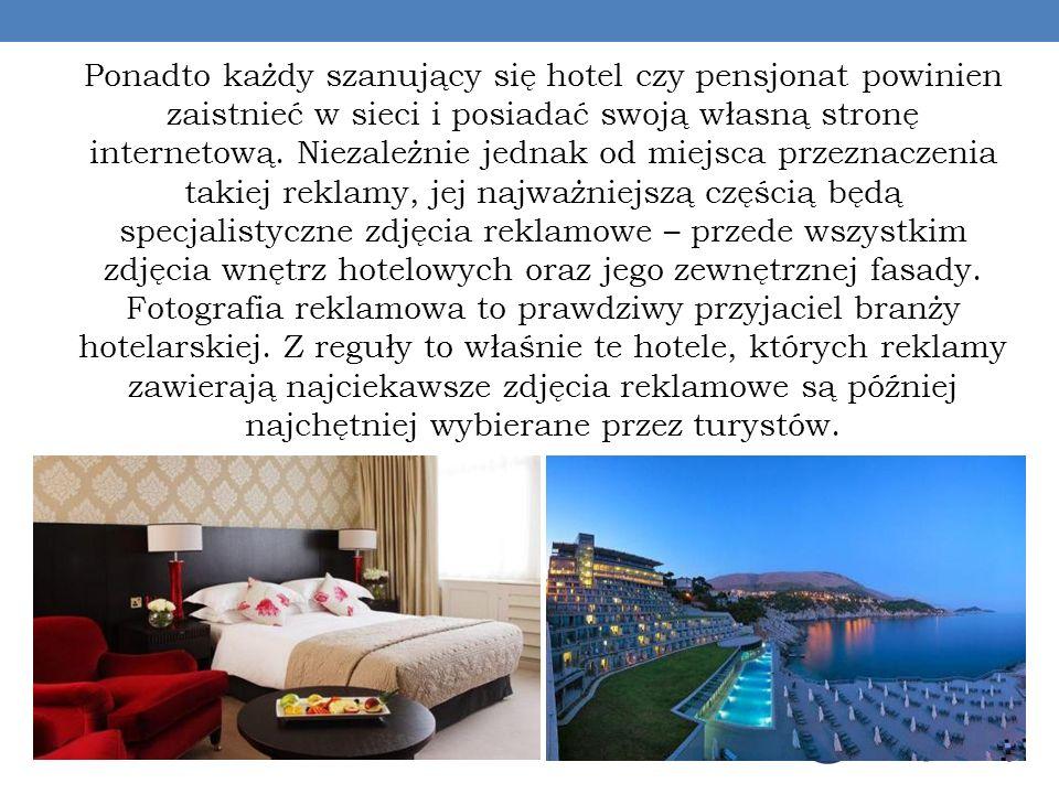 Ponadto każdy szanujący się hotel czy pensjonat powinien zaistnieć w sieci i posiadać swoją własną stronę internetową. Niezależnie jednak od miejsca p