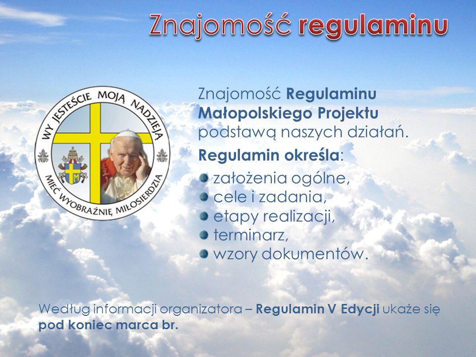 Znajomość Regulaminu Małopolskiego Projektu podstawą naszych działań. Regulamin określa : założenia ogólne, cele i zadania, etapy realizacji, terminar