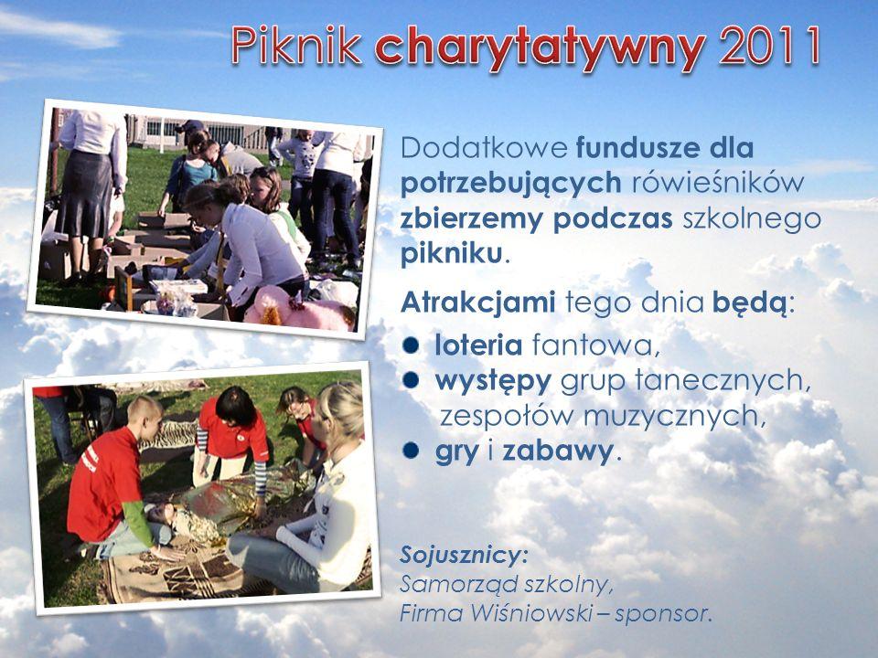 Dodatkowe fundusze dla potrzebujących rówieśników zbierzemy podczas szkolnego pikniku. Atrakcjami tego dnia będą : loteria fantowa, występy grup tanec