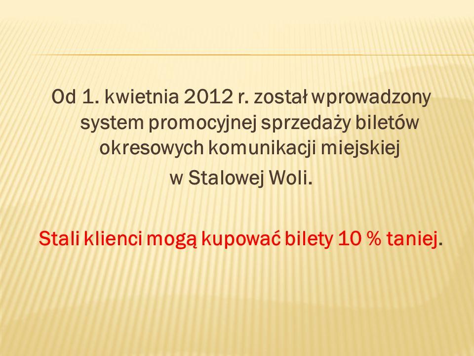 Od 1. kwietnia 2012 r. został wprowadzony system promocyjnej sprzedaży biletów okresowych komunikacji miejskiej w Stalowej Woli. Stali klienci mogą ku