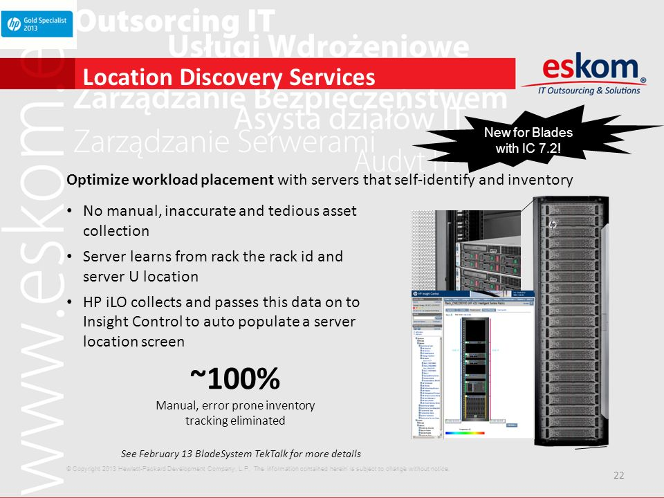 22 Location Discovery Services Optimize workload placement with servers that self-identify and inventory No manual, inaccurate and tedious asset colle