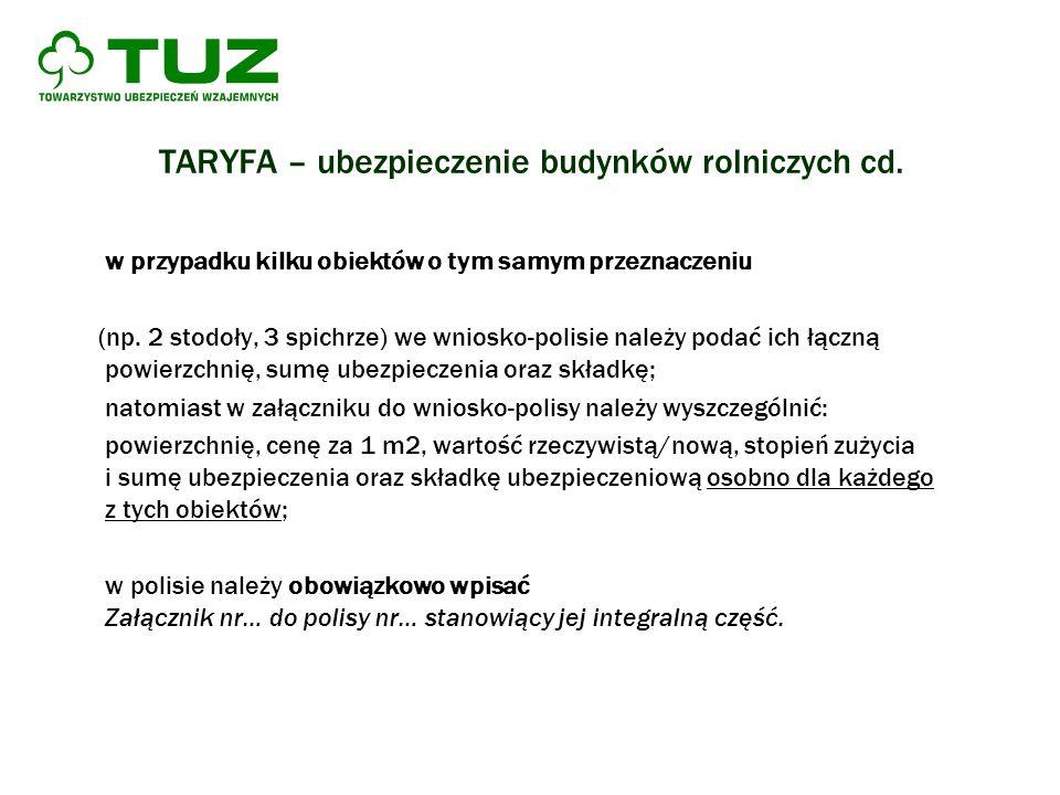 TARYFA – ubezpieczenie budynków rolniczych cd. w przypadku kilku obiektów o tym samym przeznaczeniu (np. 2 stodoły, 3 spichrze) we wniosko-polisie nal