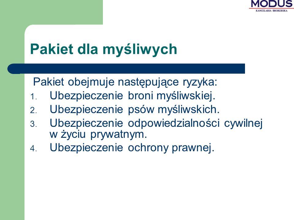 Pakiet dla myśliwych Pakiet obejmuje następujące ryzyka: 1.