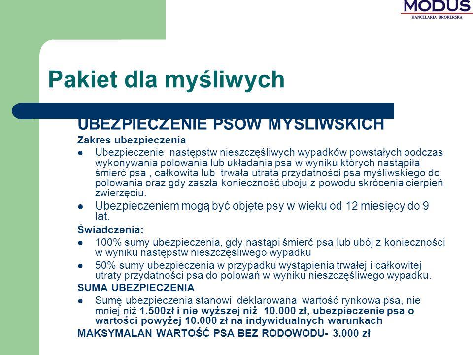 Pakiet dla myśliwych UBEZPIECZENIE PSÓW MYŚLIWSKICH Zakres ubezpieczenia Ubezpieczenie następstw nieszczęśliwych wypadków powstałych podczas wykonywan
