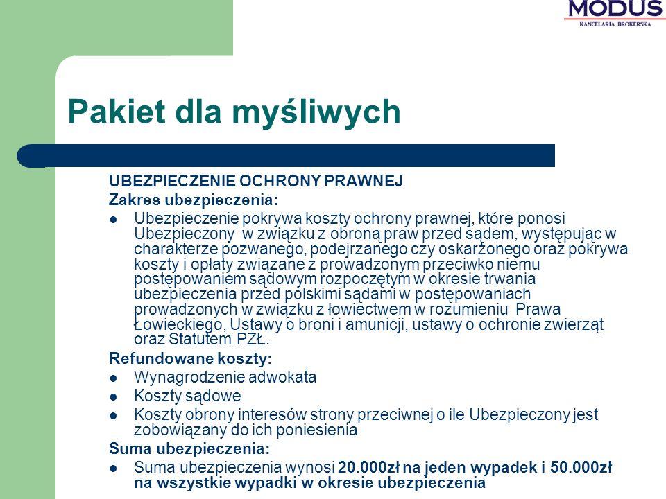 Pakiet dla myśliwych UBEZPIECZENIE OCHRONY PRAWNEJ Zakres ubezpieczenia: Ubezpieczenie pokrywa koszty ochrony prawnej, które ponosi Ubezpieczony w zwi