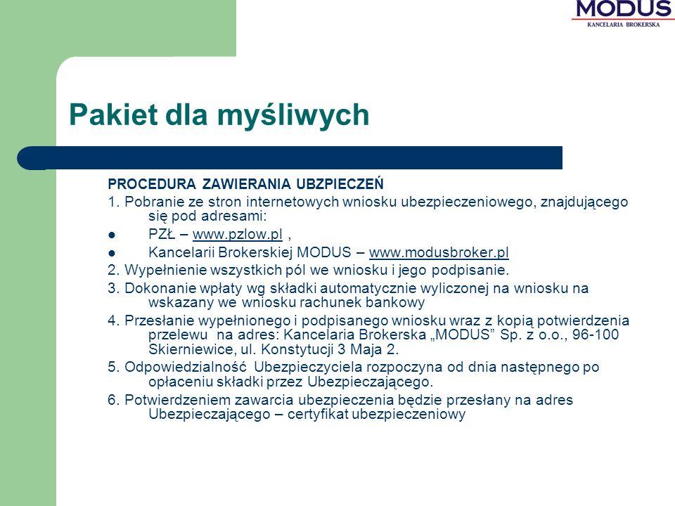 Pakiet dla myśliwych PROCEDURA ZAWIERANIA UBZPIECZEŃ 1. Pobranie ze stron internetowych wniosku ubezpieczeniowego, znajdującego się pod adresami: PZŁ