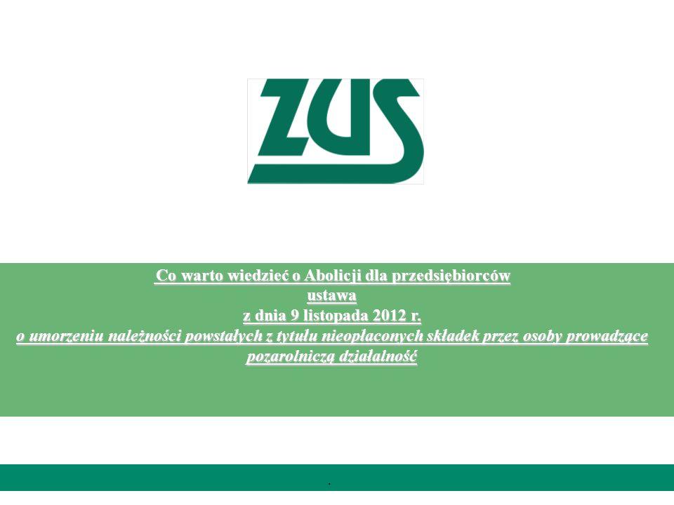 Co warto wiedzieć o Abolicji dla przedsiębiorców Co warto wiedzieć o Abolicji dla przedsiębiorcówustawa z dnia 9 listopada 2012 r. o umorzeniu należno