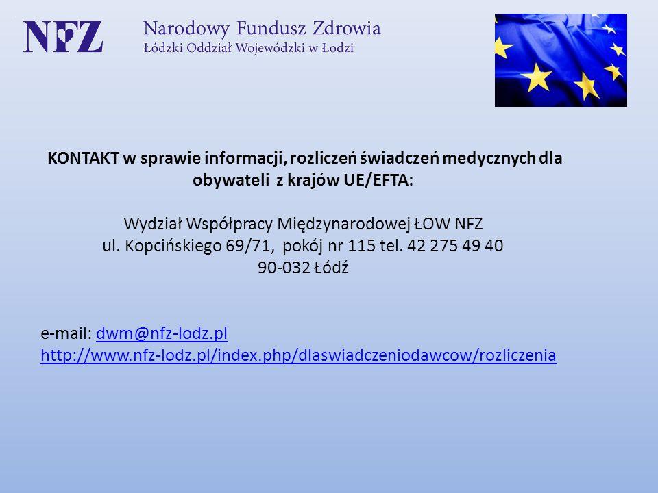 KONTAKT w sprawie informacji, rozliczeń świadczeń medycznych dla obywateli z krajów UE/EFTA: Wydział Współpracy Międzynarodowej ŁOW NFZ ul. Kopcińskie
