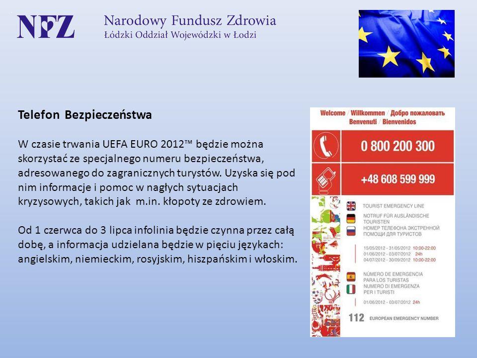 Telefon Bezpieczeństwa W czasie trwania UEFA EURO 2012 będzie można skorzystać ze specjalnego numeru bezpieczeństwa, adresowanego do zagranicznych tur