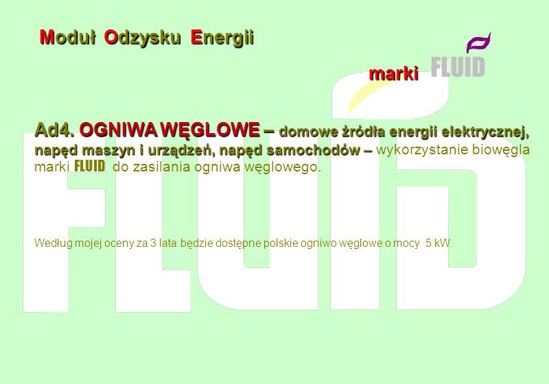 Moduł Odzysku Energii marki FLUID Ad4. OGNIWA WĘGLOWE – domowe źródła energii elektrycznej, napęd maszyn i urządzeń, napęd samochodów – Ad4. OGNIWA WĘ