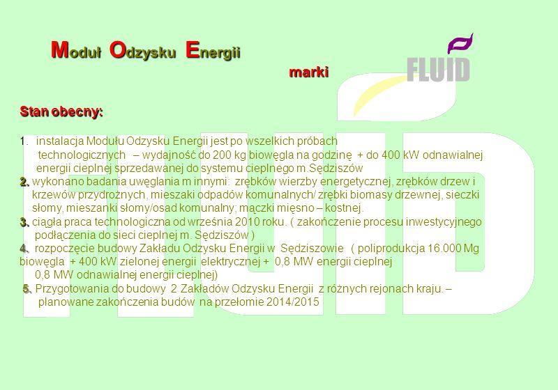 M oduł O dzysku E nergii marki marki FLUID Stan obecny: 1.instalacja Modułu Odzysku Energii jest po wszelkich próbach technologicznych – wydajność do