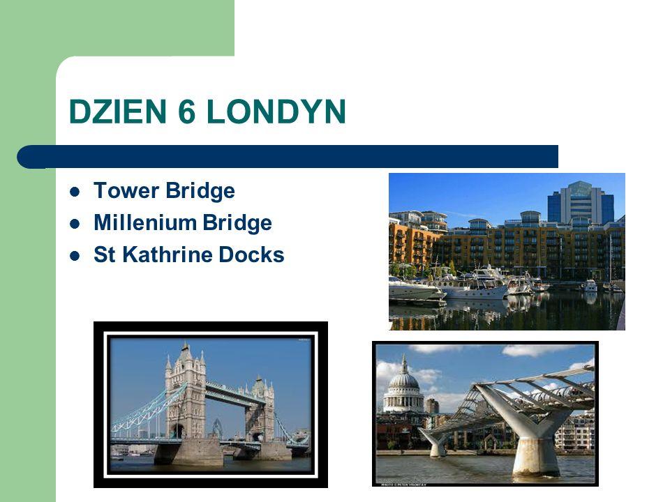 DZIEN 6 LONDYN Tower Bridge Millenium Bridge St Kathrine Docks