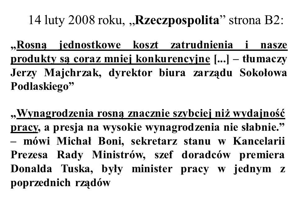 14 luty 2008 roku, Rzeczpospolita strona B2: Rosną jednostkowe koszt zatrudnienia i nasze produkty są coraz mniej konkurencyjne [...] – tłumaczy Jerzy