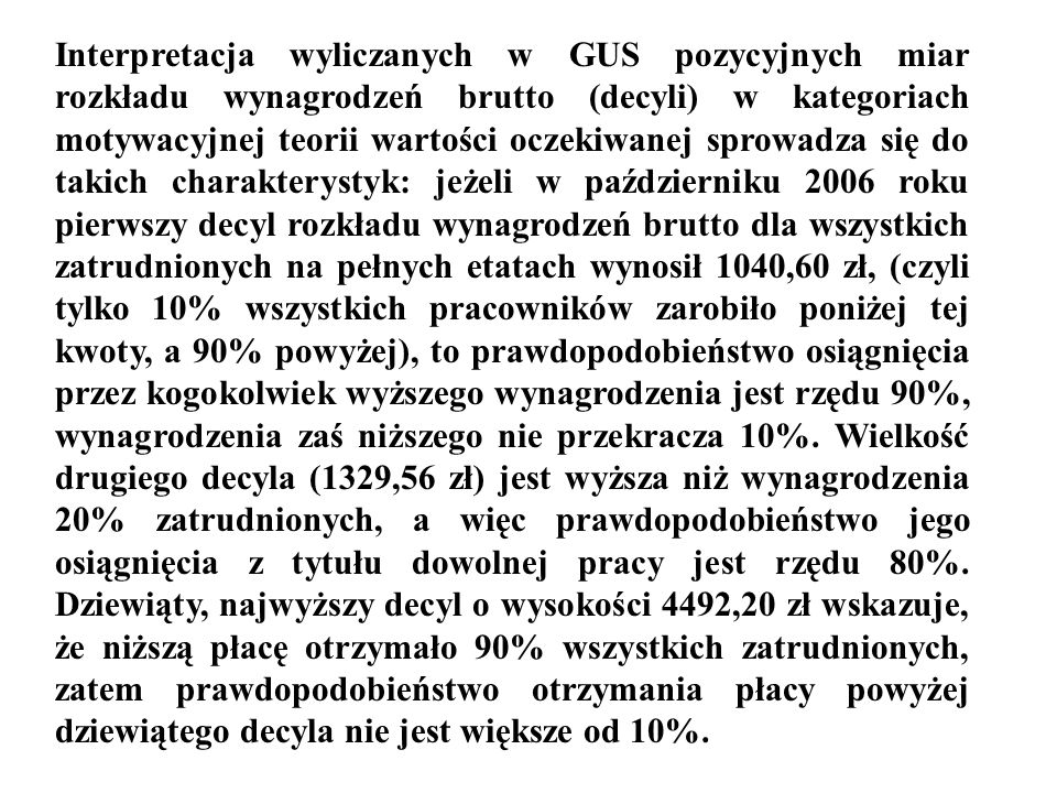 Interpretacja wyliczanych w GUS pozycyjnych miar rozkładu wynagrodzeń brutto (decyli) w kategoriach motywacyjnej teorii wartości oczekiwanej sprowadza