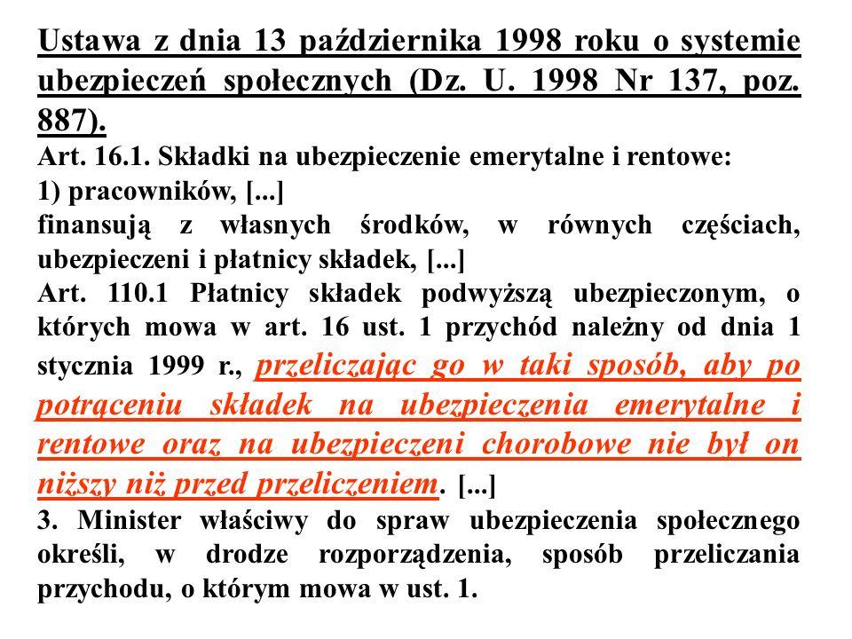 Ustawa z dnia 13 października 1998 roku o systemie ubezpieczeń społecznych (Dz. U. 1998 Nr 137, poz. 887). Art. 16.1. Składki na ubezpieczenie emeryta